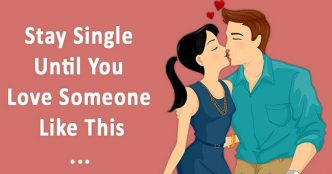 Stay Single Until You Love Someone Like This