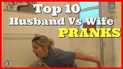 Top 10 Husband vs Wife Pranks