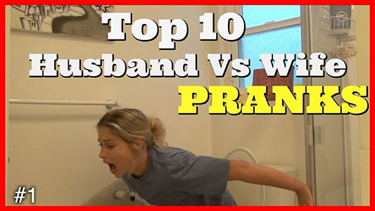 Top 10 Husband vs Wife Pranks