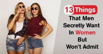 Things Men Secretly Want In Women