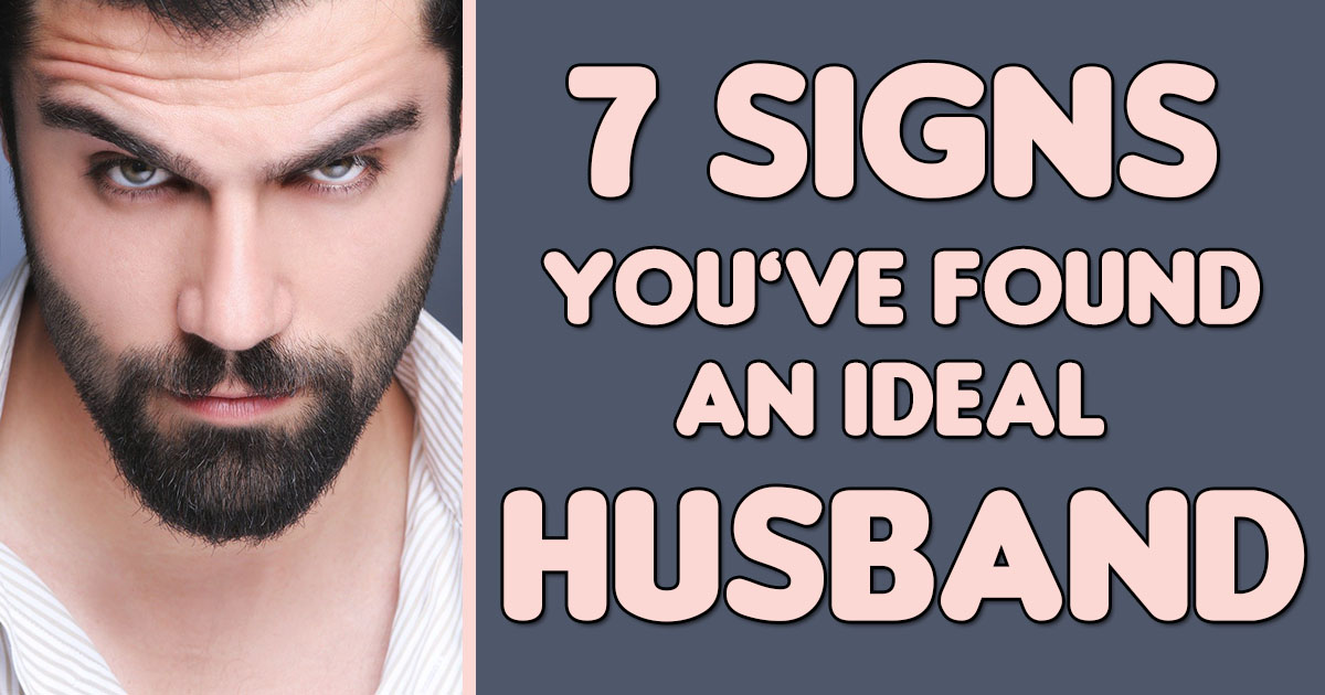 signs you've found an ideal husband