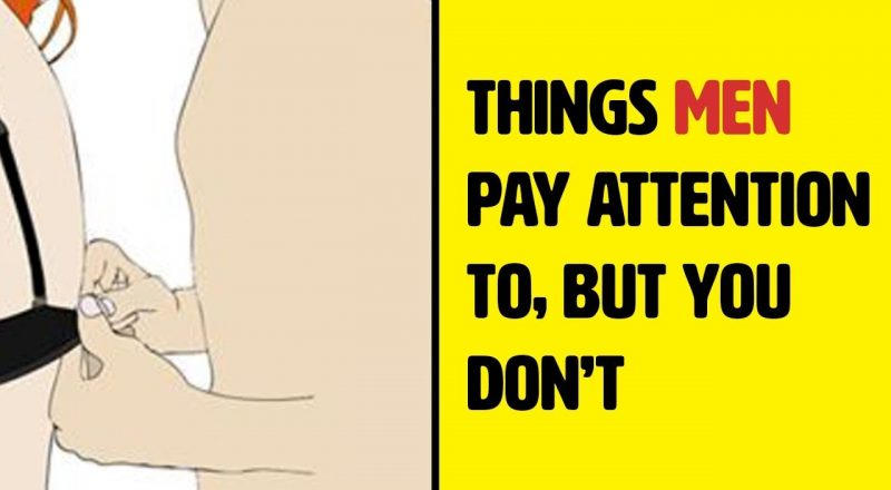 Things Men Pay Attention To