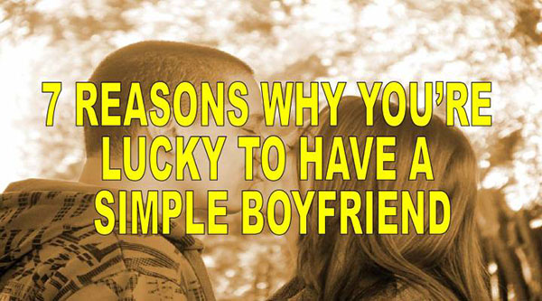 reasons to have a simple boyfriend