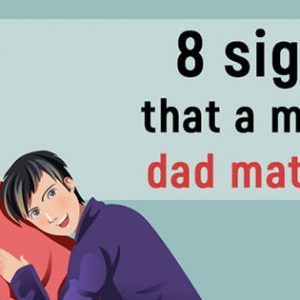 8 Signs Your Man is Dad Material