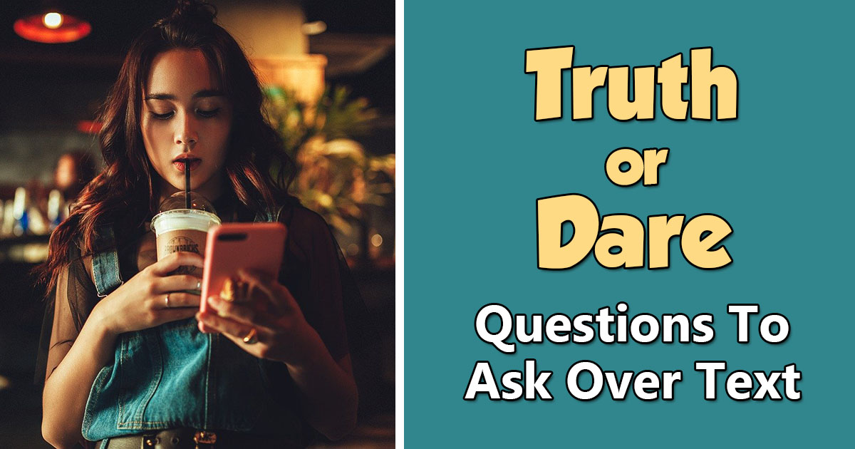 truth or dare questions over text message