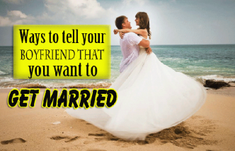 Ways to Tell Your Boyfriend You Want to Get Married