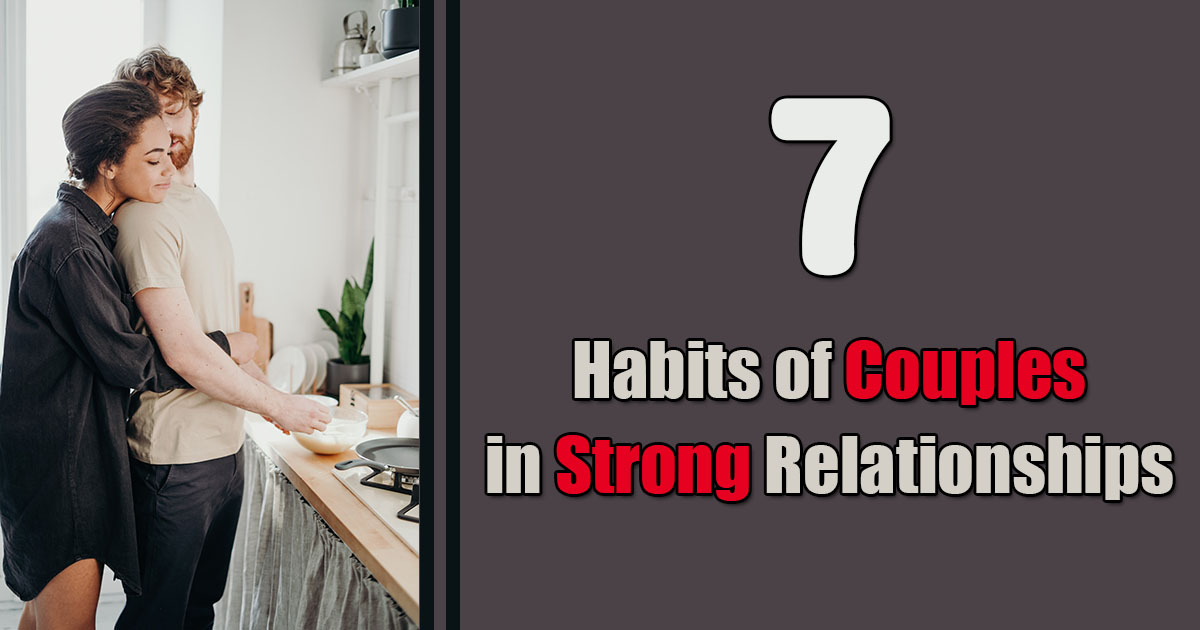 habits of couples in strong relationships