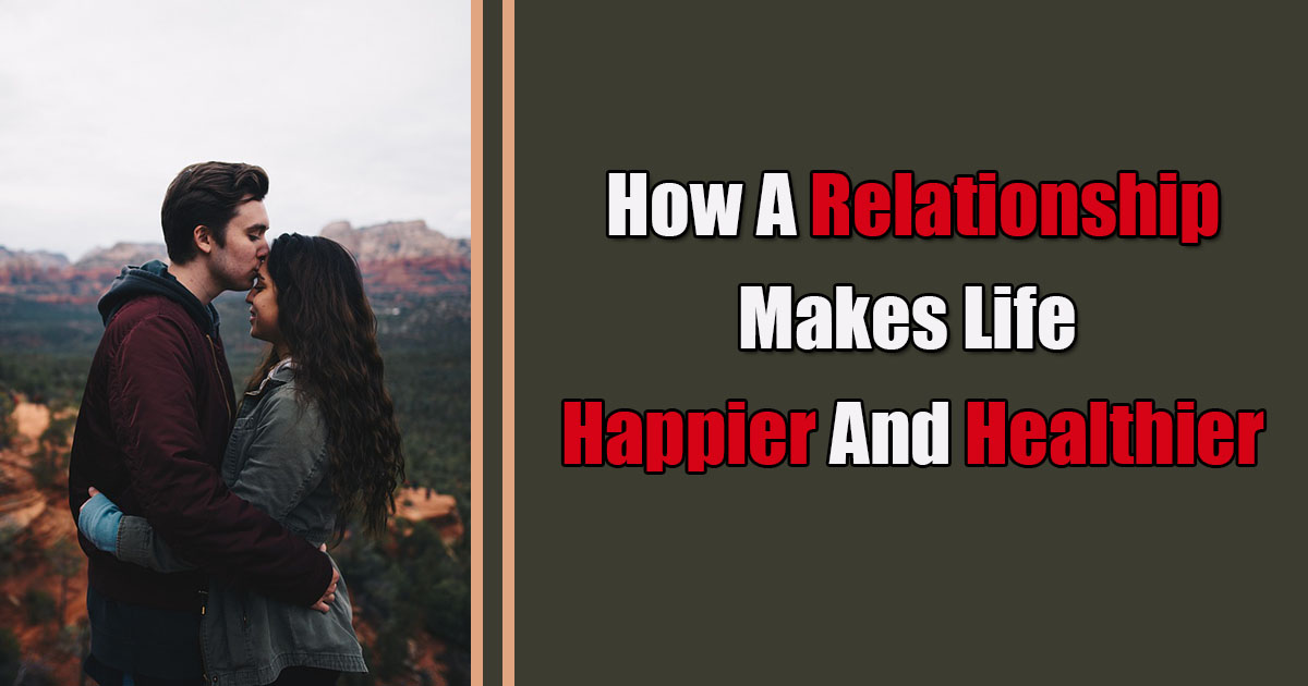 how relationship makes life healthy happy