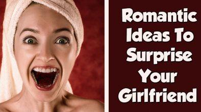 romantic ideas to surprise your girlfriend