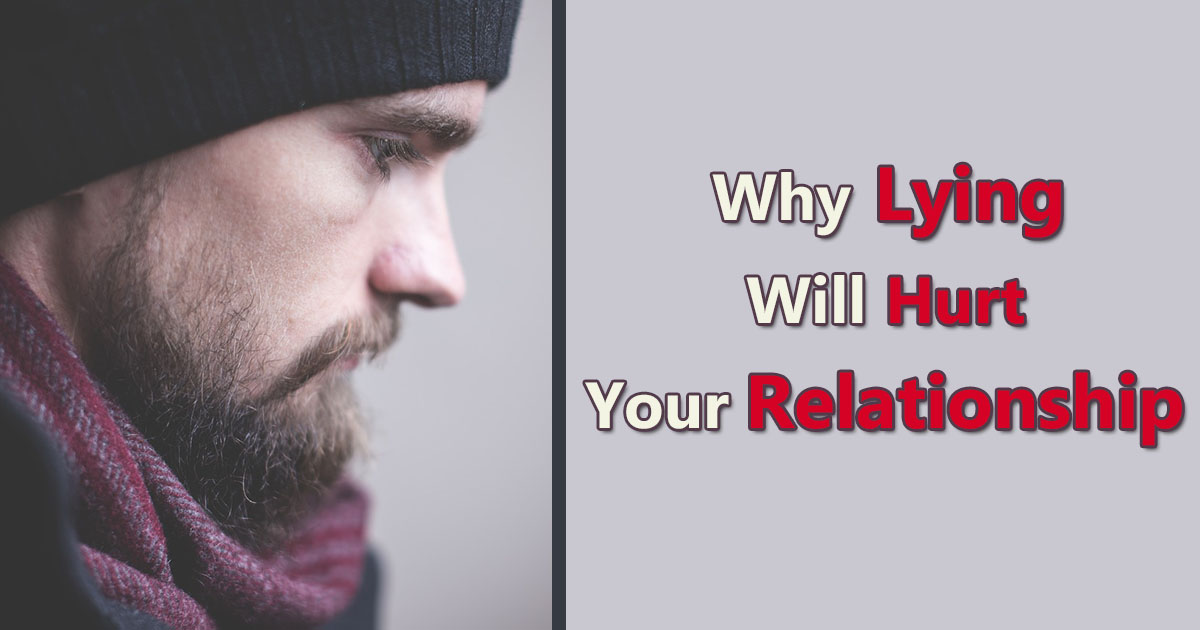 why lying will hurt your relationship