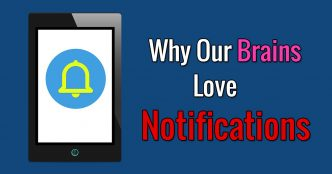 why our brains love notifications