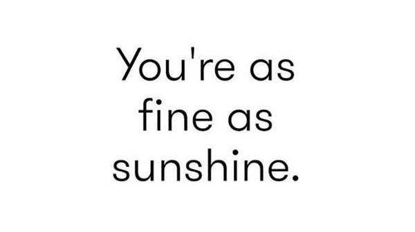 fine as sunshine quote