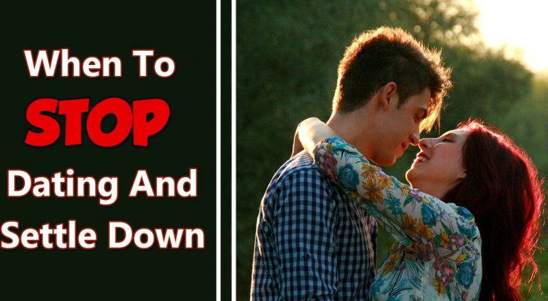 stop dating and settle down