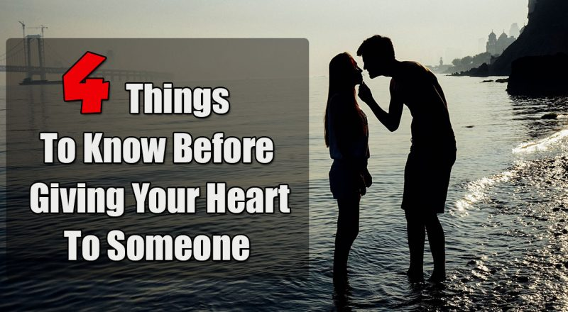 things to know before giving your heart