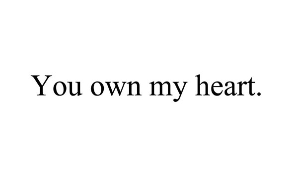 you own my heart quote